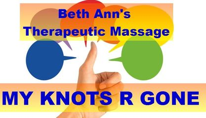 MY KNOTS R GONE, Write a Review of Beth Ann's Therapeutic Massage